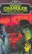 """""""Trøbbel er mitt yrke og andre noveller"""" av Raymond Chandler"""