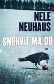 """""""Snøhvit må dø - kriminalroman"""" av Nele Neuhaus"""