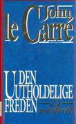"""""""Den uutholdelige freden"""" av John Le Carré"""