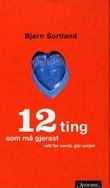 """""""12 ting som må gjerast rett før verda går under roman"""" av Bjørn Sortland"""