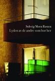 """""""Lyden av de andre som bor her - roman"""" av Solveig Moen Rusten"""