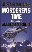 """Morderens time"" av Alistair MacLean"