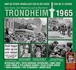 """""""Trondheim 1965"""" av Sølvi Sand"""
