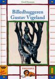 """""""Billedhuggeren Gustav Vigeland"""" av Gerd Hennum"""