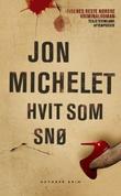 """""""Hvit som snø - kriminalroman"""" av Jon Michelet"""