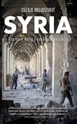 """""""Syria - en stor krig i en liten verden"""" av Cecilie Hellestveit"""