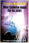 """""""Men tankene mine får du aldri"""" av Sverre Asmervik"""