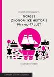 """""""En kort introduksjon til Norges økonomiske historie på 1700-tallet"""" av Ragnhild Hutchison"""
