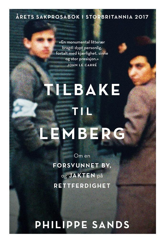 """""""Tilbake til Lemberg - om opphavet til begrepene """"folkemord"""" og """"forbrytelser mot menneskeheten"""""""" av Philippe Sands"""