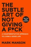 """The subtle art of not giving a f*ck a counterintuitive approach to living a good life"" av Mark Manson"
