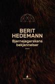 """""""Bjørnejegerskens bekjennelser - roman"""" av Berit Hedemann"""