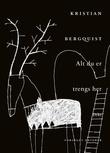 """""""Alt du er trengs her - dikt"""" av Kristian Bergquist"""