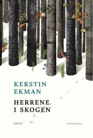 """""""Herrene i skogen"""" av Kerstin Ekman"""