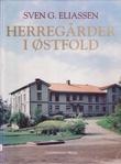 """""""Herregårder i Østfold"""" av Sven G. Eliassen"""