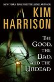 """The Good, the Bad, and the Undead (The Hollows, Book 2)"" av Kim Harrison"