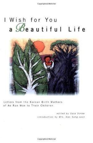 """I Wish for You a Beautiful Life - Letters from the Korean Birth Mothers of Ae Ran Won to Their"" av Sang-Soon Han"