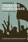 """""""Under den svarta fanan - Drivkrafterna bakom det nya jihad"""" av Sami Moubayed"""