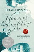 """""""Hennes løgnaktige ytre - en roman om Anna Munch"""" av Selma Lønning Aarø"""