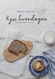 """""""Kyss hverdagen - tilstedeværelse i praksis"""" av Marthe Holien Bø"""