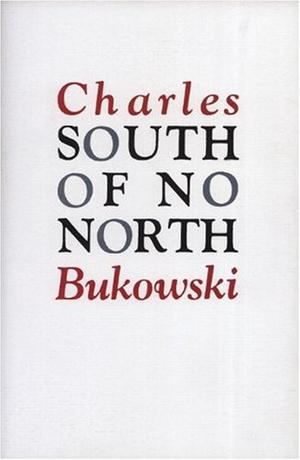 """South of No North - Stories of the Buried Life"" av Charles Bukowski"