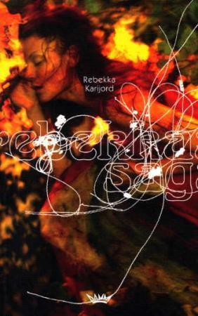"""""""Rebekkas saga"""" av Rebekka Karijord"""