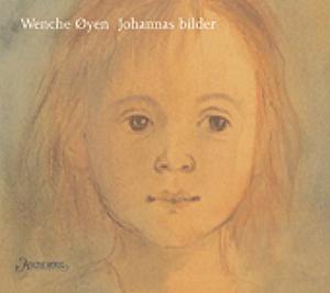 """""""Johannas bilder"""" av Wenche Øyen"""