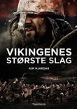 """""""Vikingenes største slag"""" av Kim Hjardar"""