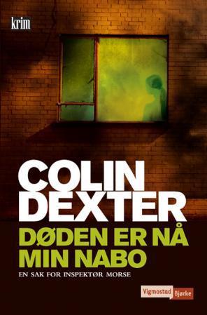 """""""Døden er nå min nabo - en sak for inspektør Morse"""" av Colin Dexter"""