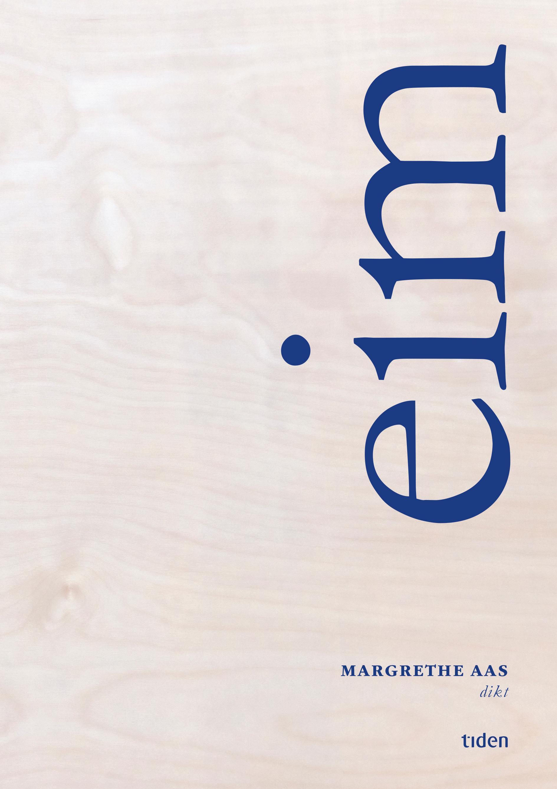 """""""Eim - dikt"""" av Margrethe Aas"""