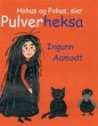 """""""Hokus og Pokus, sier Pulverheksa"""" av Ingunn Aamodt"""
