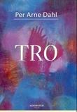 """""""Tro"""" av Per Arne Dahl"""