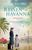 """""""Reisen til Havanna"""" av Armando Lucas Correa"""