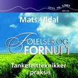 """""""Følelser og fornuft tankefeltteknikker i praksis"""" av Mats Uldal"""