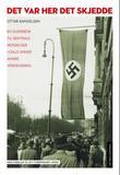 """""""Det var her det skjedde en guidebok til hendelser i Oslo under andre verdenskrig"""" av Ottar Samuelsen"""