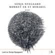 """""""Mørket er et mirakel"""" av Sonja Nyegaard"""