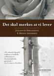 """""""Det skal merkes at vi lever"""" av Johannes Møllehave"""