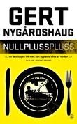 """Nullpluss pluss"" av Gert Nygårdshaug"