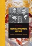 """""""Hedningsamfunnets historie et halvt århundre med rabalder"""" av Even Gran"""