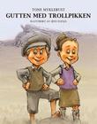 """""""Gutten med trollpikken - et eventyr fra Okka by"""" av Tone Myklebust"""