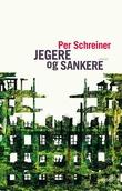 """""""Jegere og sankere roman"""" av Per Schreiner"""