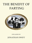 """The benefit of farting explained"" av Jonathan Swift"