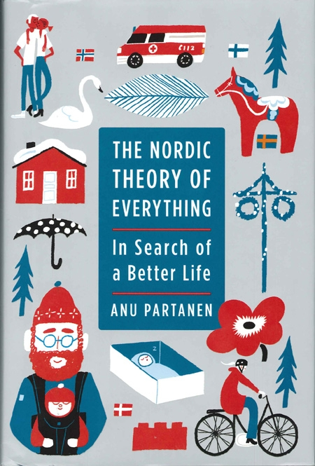 """""""The Nordic theory of everything - in search of a better life"""" av Anu Partanen"""