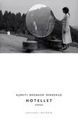 """""""Hotellet - roman"""" av Kjersti Bronken Senderud"""
