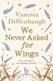 """""""We never asked for wings"""" av Vanessa Diffenbaugh"""