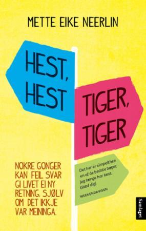 """""""Hest, hest, tiger, tiger"""" av Mette Eike Neerlin"""