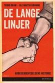 """""""De lange linjer - arbeiderbevegelsens historie i Norge"""" av Trond Gram"""