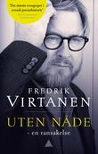 """""""Uten nåde - en ransakelse"""" av Fredrik Virtanen"""