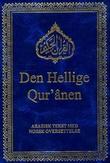 """""""Den Hellige Qur'anen - arabisk tekst med norsk oversettelse"""" av Islams Ahmadiyya menighet"""