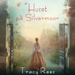 """""""Huset på Silvermoor"""" av Tracy Rees"""