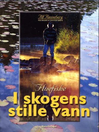 """""""Fluefiske i skogens stille vann"""" av Alf Rønneberg"""